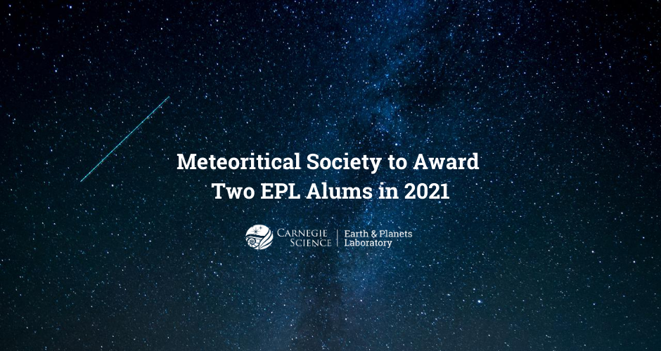 Meteoritical Society to Award Two EPL Alums in 2021