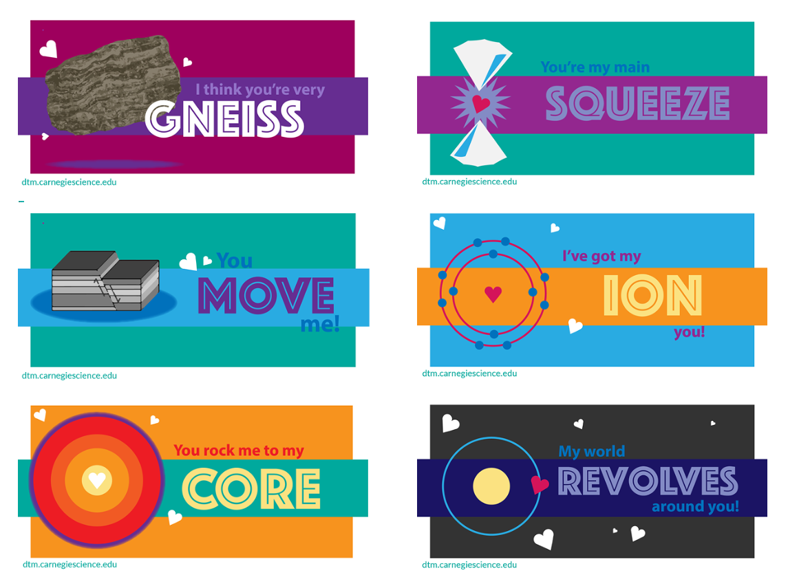 Science Valentines: You rock me to my core, my world revolves around you, you move me, Ive got my ion you, you're my main squeeze, I think your verry gneiss