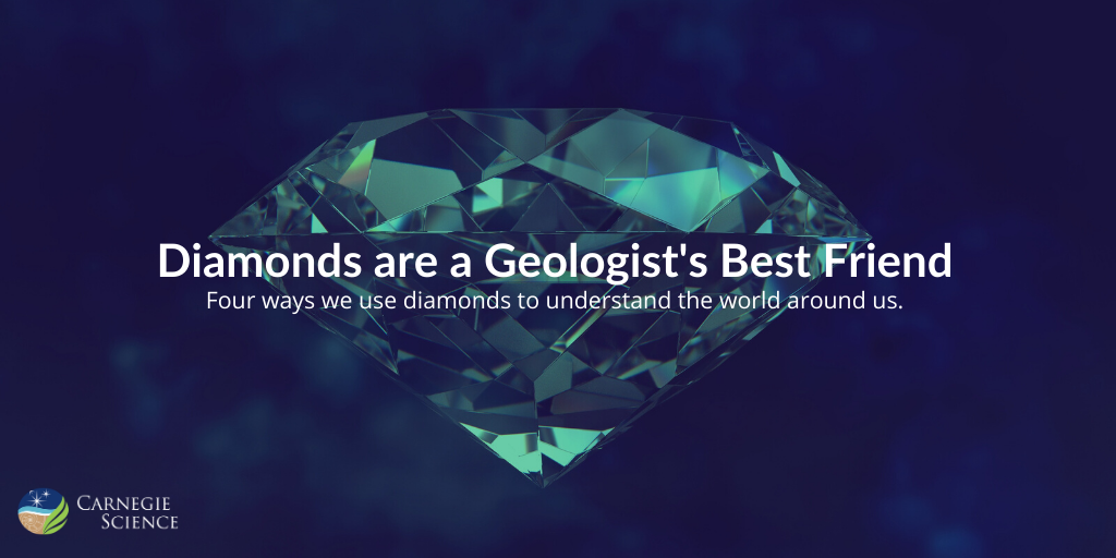 Diamonds are a Geologists Best Friend